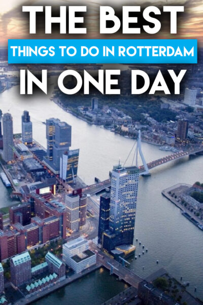 The best Things to do in Rotterdam in one Day