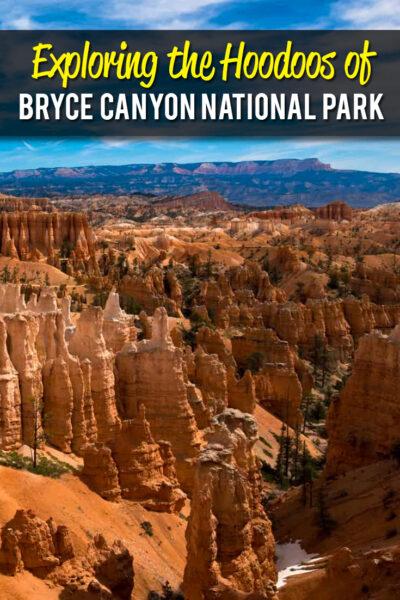 Exploring The Hoodos of Bryce Canyon National Park