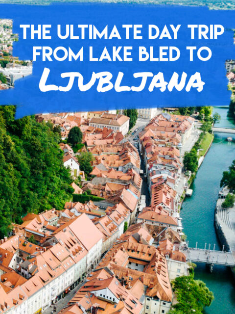 The ultimate day trip from lake bled to Ljubljana