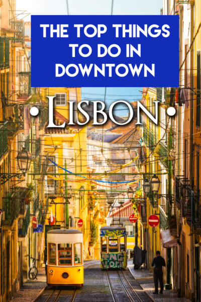 Top things to do in Downton Lisbon