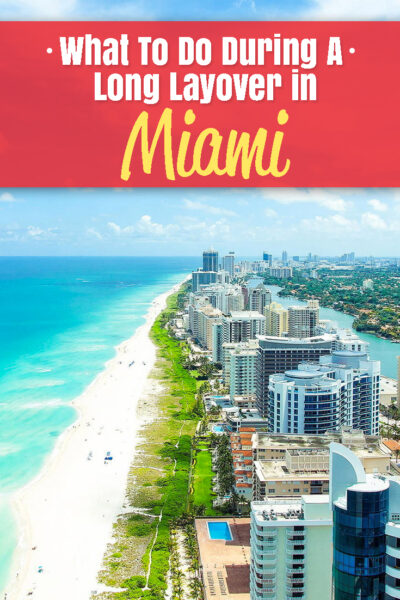 What To Do During a Long Layover in Miami