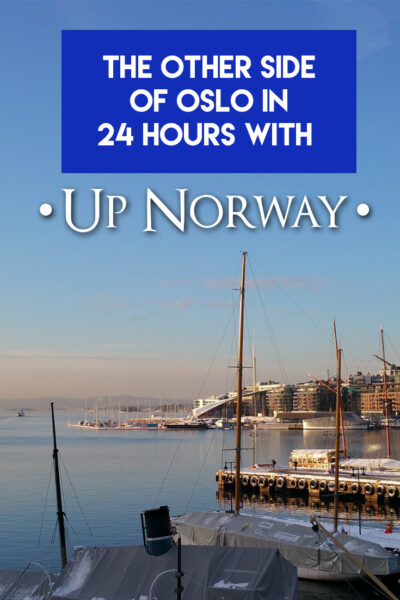 The other side of Oslo in 24 Hours With up Norway