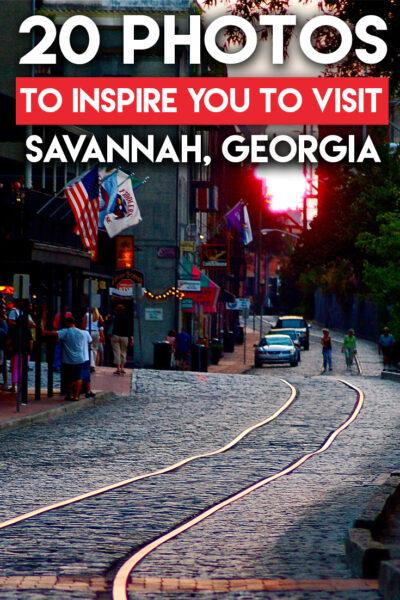 20 Photos to Inspire You To Visit Savannah, Georgia