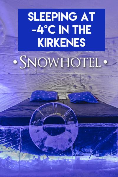 Sleeping at -4°C in the Kirkenes Snowhotel in Norway