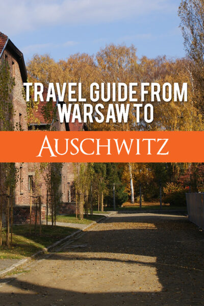 Travel Guide From Warsaw to Auschwitz