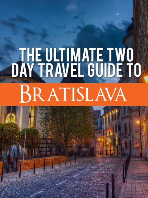 The Ultimate Two Day Travel Guide to Bratislava