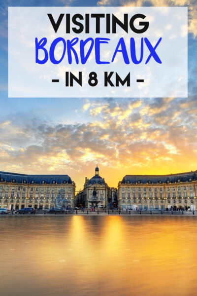 Visiting Bordeaux in 8km
