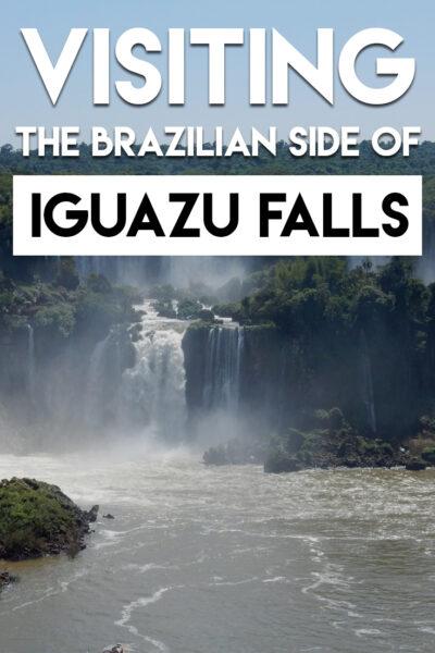 Visiting The Brazilian Side of Iguazu
