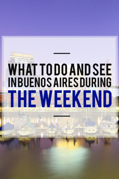 The best things to do in Buenos Aires in a weekend