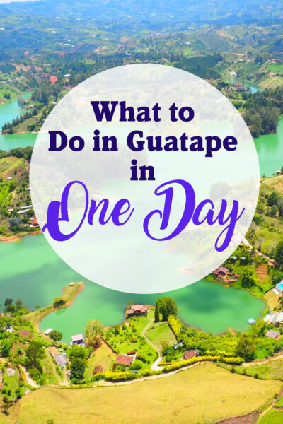 The best things to do in Guatape in one day. Day trip from Medellin