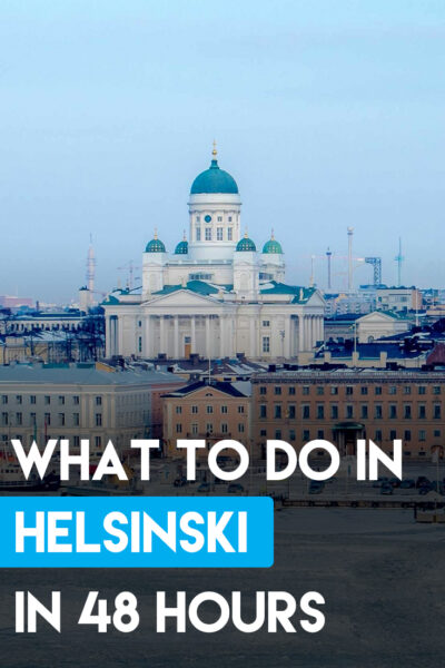 The Complete Travel Guide of What To See in Helsinki, Finland in 2 Days