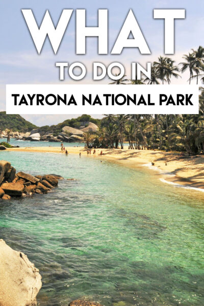 The complete guide of things to do in Tayrona National Park