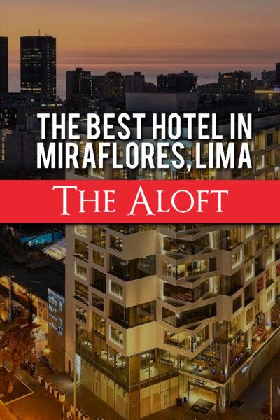 The best hotel in Miraflores, Peru - The Aloft
