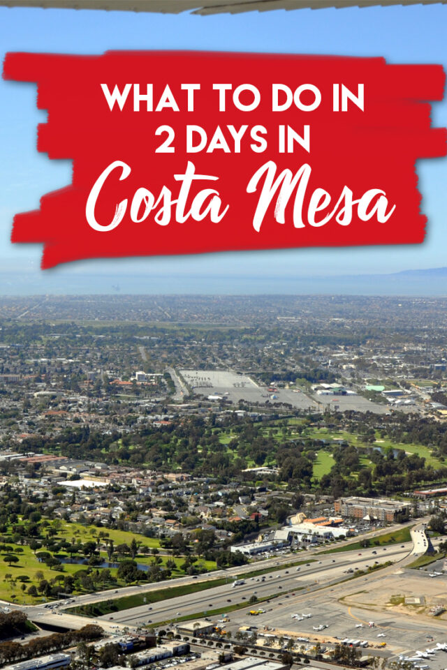 What to do in Costa Mesa in 2 Days