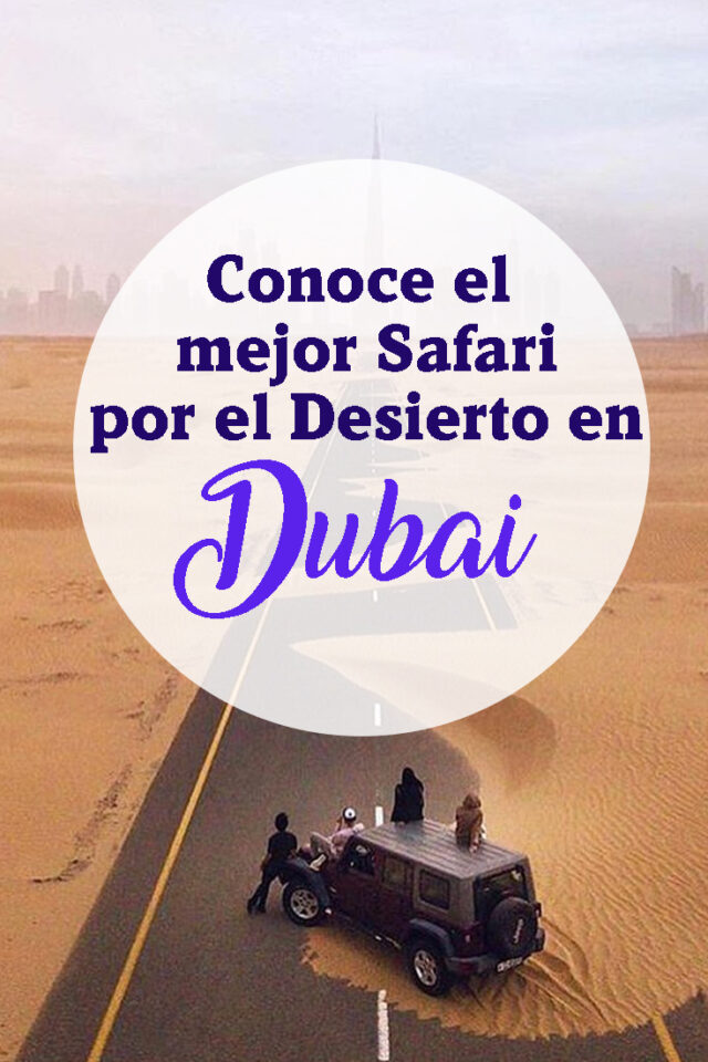 Conoce el mejor Safari por el desierto en Dubai