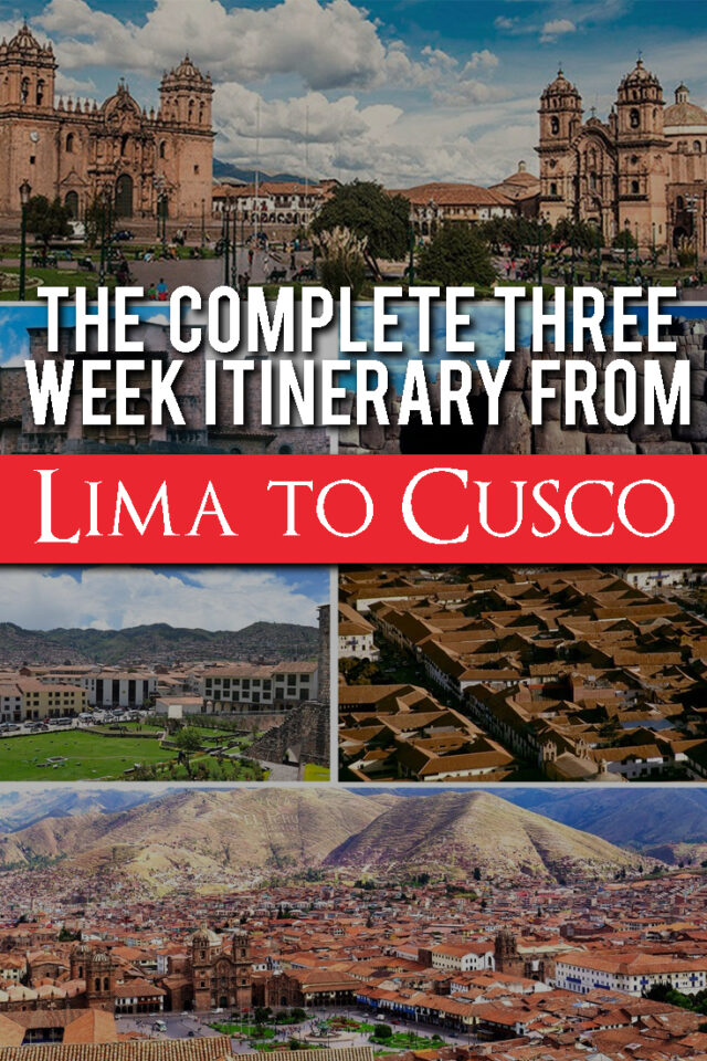 The complete three week itinerary from Lima to Cusco