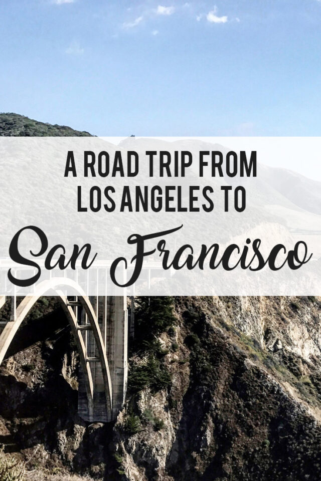 A road trip from Los Angeles to San Francisco