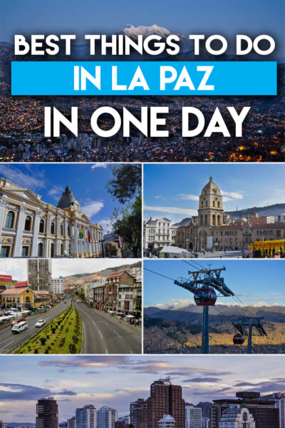 Best things to do in La Paz in One Day