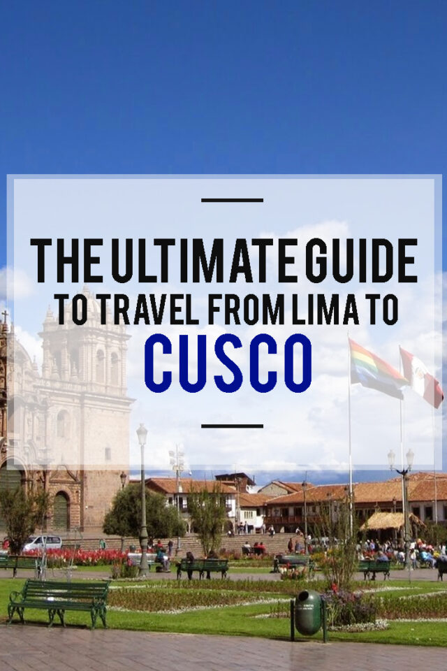 The ultimate Guide to Travel From Lima to Cusco