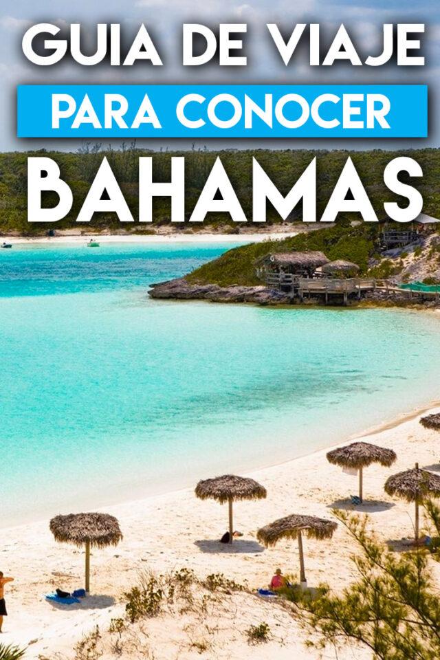 Guía de viaje para conocer Las Bahamas