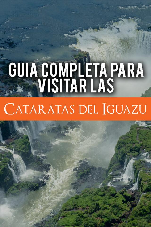 Guía completa para visitar las Cataratas del Iguazú