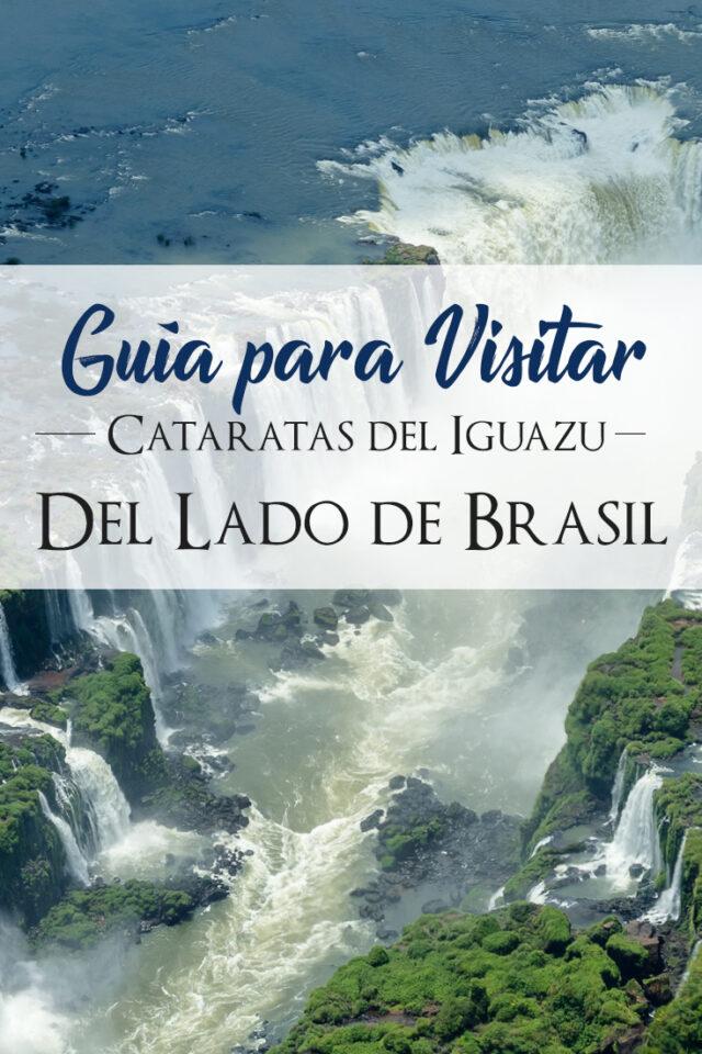 Guia para visitar las Cataradas del Iguazu en el Lado de Brasil