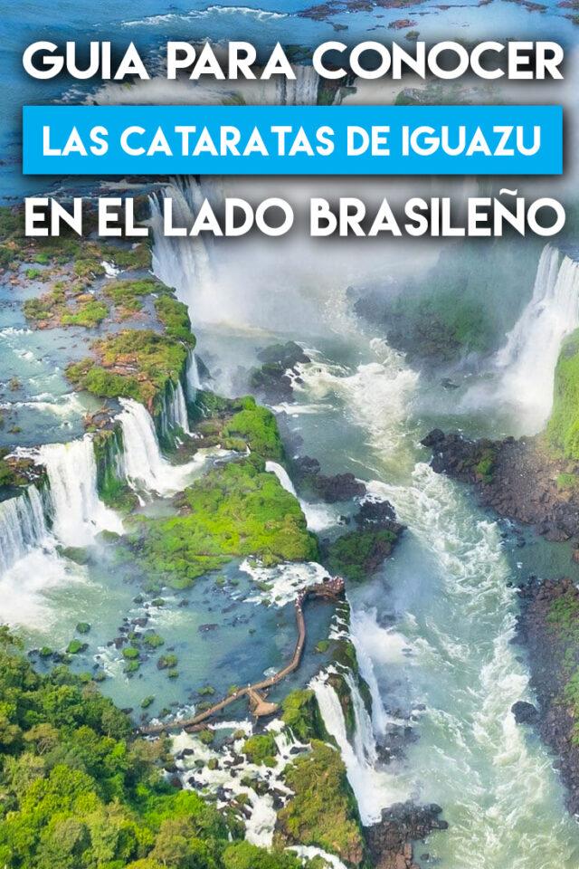 Guia para conocer las Cataradas del Iguazu en el Lado Brasileño