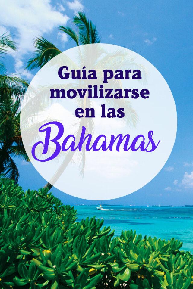 Guía para movilizarse en Las Bahamas
