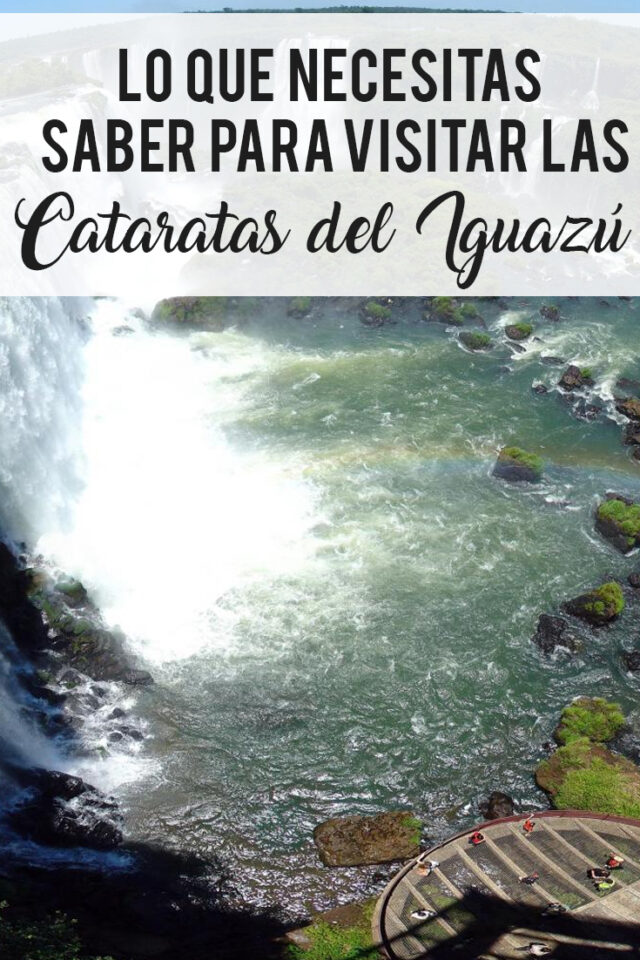 Lo que necesitas saber para visitar las Cataratas del Iguazú
