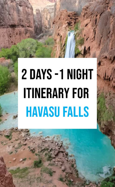 The complete 2 days - 1 night itinerary for havasu Falls