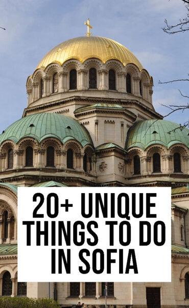 20+ UNIQUE THINGS TO DO IN SOFIA