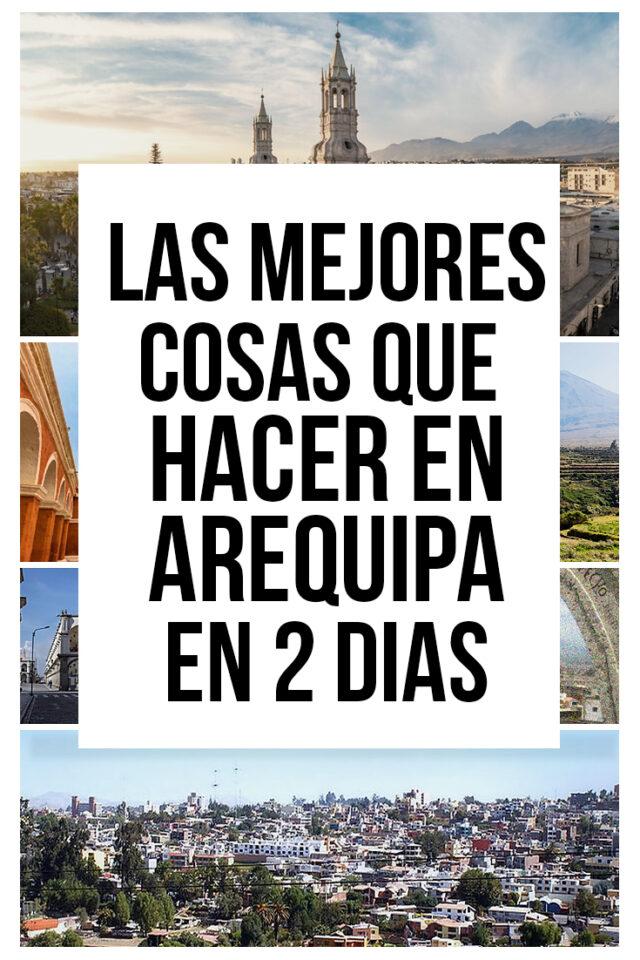 Las mejores cosas que hacer en Arequipa en dos días